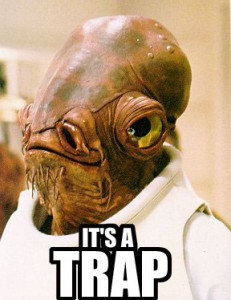 Admiral Ackbar It's a trap scene