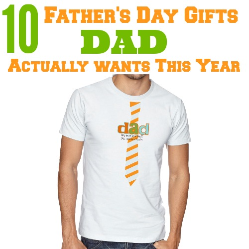 10 Father's Day Gifts Dad Actually Wants This Year