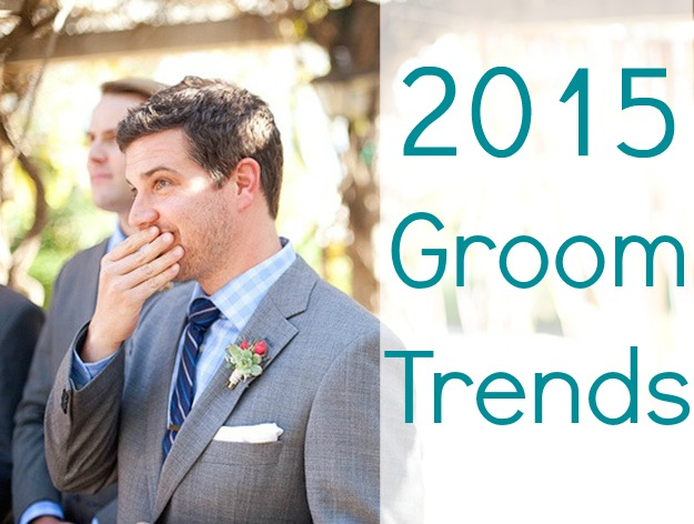 what are 2015's top wedding trends for the groom?